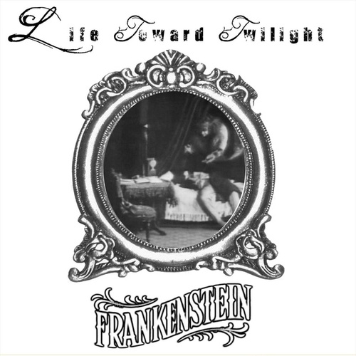 Edison's Frankenstein by Life Toward Twilight