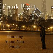 Thinking About You - Single by Frank Right