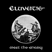 Meet The Enemy von Eluveitie