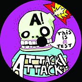 This Is A Test von Attack Attack!