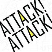 Attack! Attack! von Attack Attack!