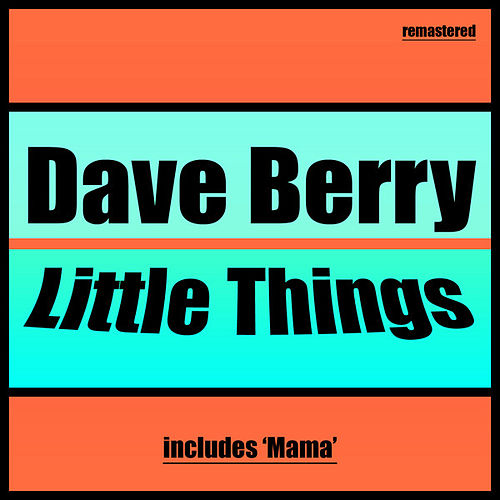 Little Things by Dave Berry