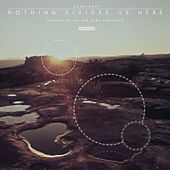 Nothing Divides Us Here (Remixed) by Exoplanet