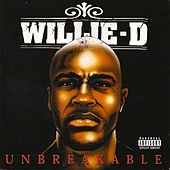 Unbreakable by Willie D