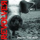 Perler For Svin - Single by Revolver