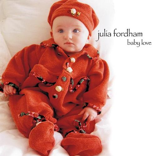 Baby Love by Julia Fordham