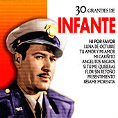 Pedro Infante: 30 Hits by Pedro Infante