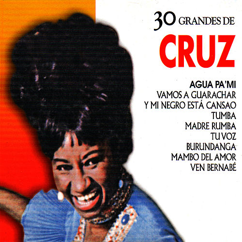 Celia Cruz: 30 Hits by Celia Cruz