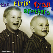 Ryanetics Music: Sibling Revelry by The Flyin' Ryan Brothers