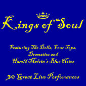 Kings of Soul Featuring The Dells, Four Tops, Dramatics and  Harold Melvin's Blue Notes: 30 Great Live Performances by Various Artists