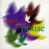 Reggae Songs Of Praise by Various Artists