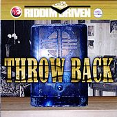 Riddim Driven: Throw Back by Various Artists