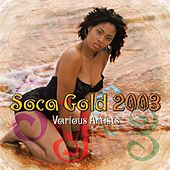 Soca Gold 2003 by Various Artists