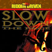 Riddim Driven - Slow Down The Pace by Various Artists