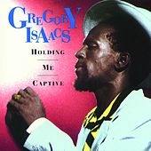 Holding Me Captive by Gregory Isaacs