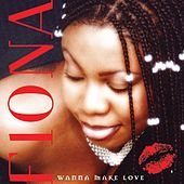 Wanna Make Love von Fiona