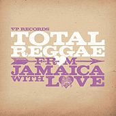 Total Reggae: From Jamaica With love by Various Artists