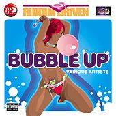 Riddim Driven: Bubble Up by Various Artists