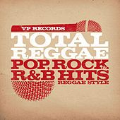 Total Reggae: Pop, Rock & R&B Hits Reggae Style by Various Artists