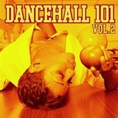 Dancehall 101 Vol. 2 by Various Artists