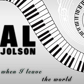 When I Leave the World (Live) [Remastered] by Al Jolson