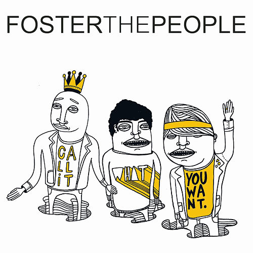 Call It What You Want by Foster The People