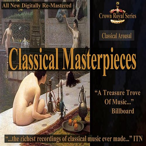 Classical Arousal - Classical Masterpieces by Various Artists