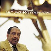 The Prophet Speaks by Milt Jackson
