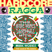 Hardcore Ragga by Various Artists
