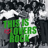 This Is Lovers Rock by Various Artists
