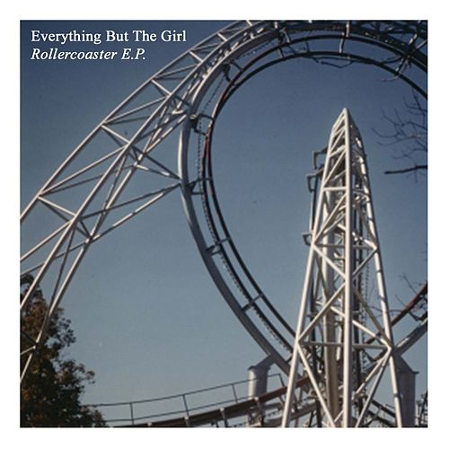 Rollercoaster EP by Everything But the Girl