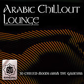 Arabic Chillout Lounge by Various Artists