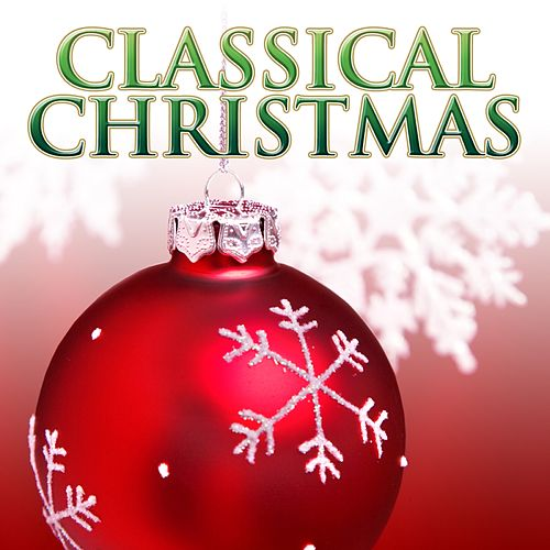 Classical Christmas von Various Artists