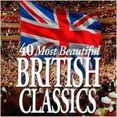 40 Most Beautiful British Classics by Various Artists