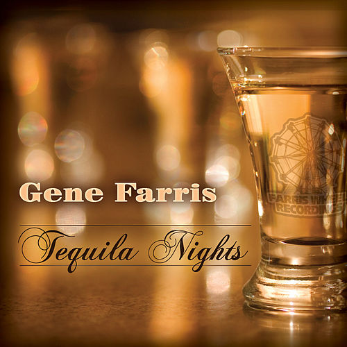 Tequila Nights by Gene Farris