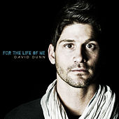 For the Life of Me by David Dunn