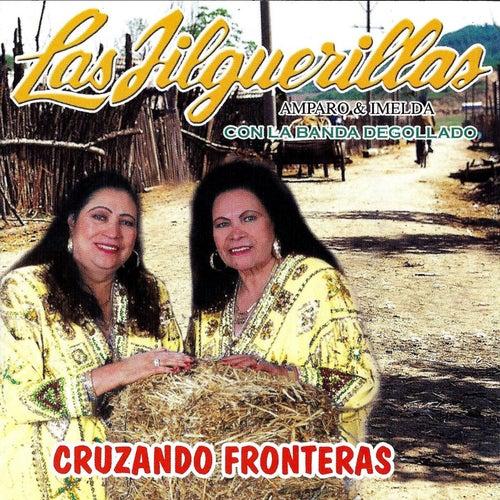 Cruzando Fronteras by Las Jilguerillas