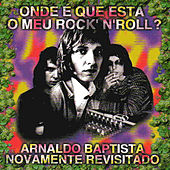 Onde é Que Está o Meu Rock'n'Roll - Arnaldo Baptista Novamente Revisitado by Various Artists