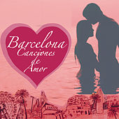 Barcelona Canciones de Amor by Various Artists