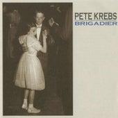 Brigadier by Pete Krebs