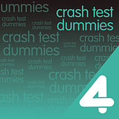 Four Hits: Crash Test Dummies by Crash Test Dummies