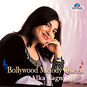 Bollywood Melody Queen Alka Yagnik by Various Artists