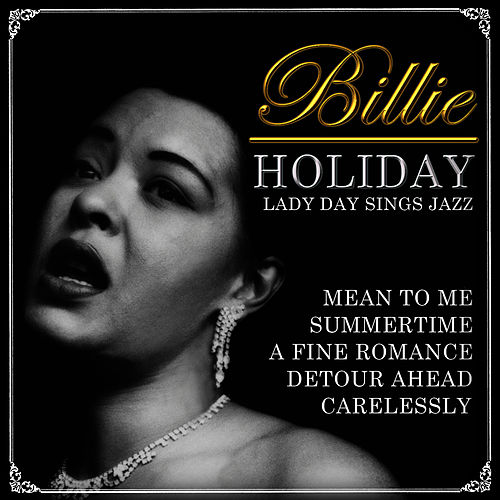 Billie Holiday. Lady Day Sings Jazz by Billie Holiday