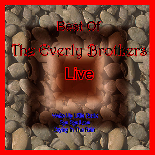 Best of the Everly Brothers Live by The Everly Brothers