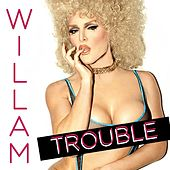 Trouble - Single by Willam