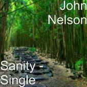 Sanity - Single by John Nelson