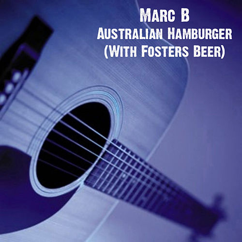 Australian Hamburger (With Fosters Beer) by Marc B