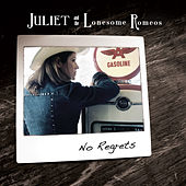 No Regrets by Juliet and the Lonesome Romeos