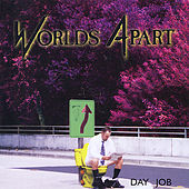 Day Job by Worlds Apart