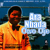 Ara Nbada Owo Oje by Ebenezer Obey